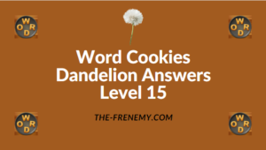 Word Cookies Dandelion Level 15 Answers