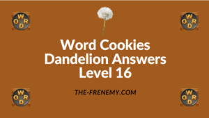 Word Cookies Dandelion Level 16 Answers