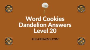 Word Cookies Dandelion Level 20 Answers