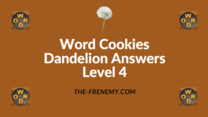 Word Cookies Dandelion Level 4 Answers