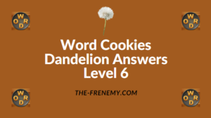 Word Cookies Dandelion Level 6 Answers