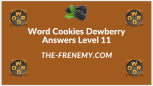 Word Cookies Dewberry Level 11 Answers