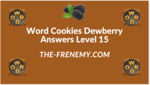 Word Cookies Dewberry Level 15 Answers