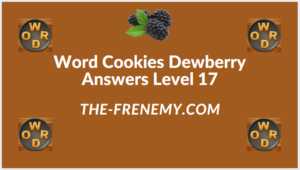 Word Cookies Dewberry Level 17 Answers