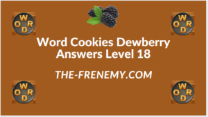Word Cookies Dewberry Level 18 Answers