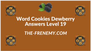 Word Cookies Dewberry Level 19 Answers