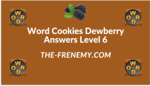 Word Cookies Dewberry Level 6 Answers