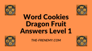 Word Cookies Dragon Fruit Level 1 Answers