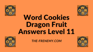 Word Cookies Dragon Fruit Level 11 Answers