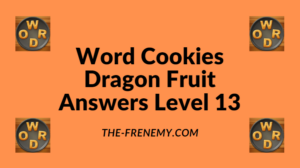 Word Cookies Dragon Fruit Level 13 Answers