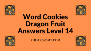 Word Cookies Dragon Fruit Level 14 Answers