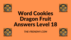Word Cookies Dragon Fruit Level 18 Answers