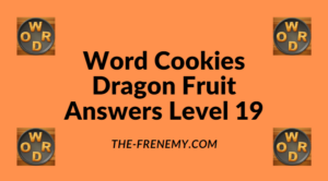 Word Cookies Dragon Fruit Level 19 Answers