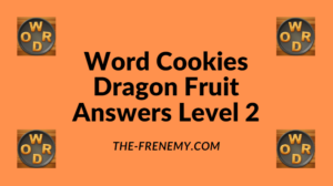 Word Cookies Dragon Fruit Level 2 Answers