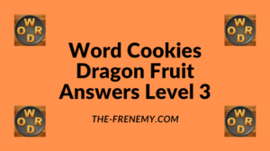 Word Cookies Dragon Fruit Level 3 Answers