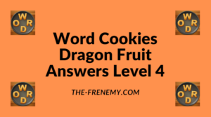 Word Cookies Dragon Fruit Level 4 Answers