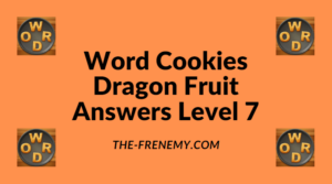 Word Cookies Dragon Fruit Level 7 Answers