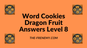 Word Cookies Dragon Fruit Level 8 Answers