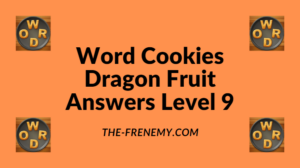 Word Cookies Dragon Fruit Level 9 Answers