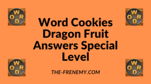 Word Cookies Dragon Fruit Special Level Answers