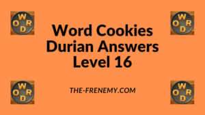 Word Cookies Durian Level 16 Answers
