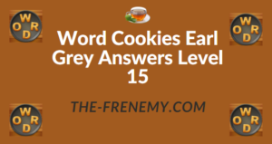 Word Cookies Earl Grey Answers Level 15
