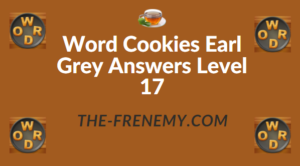 Word Cookies Earl Grey Answers Level 17