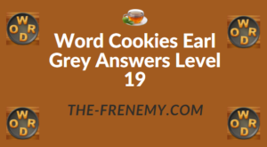 Word Cookies Earl Grey Answers Level 19