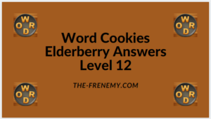 Word Cookies Elderberry Level 12 Answers