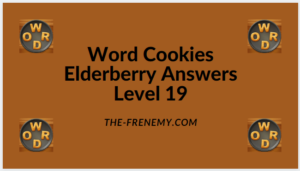 Word Cookies Elderberry Level 19 Answers