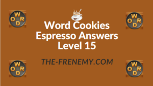 Word Cookies Espresso Answers Level 15
