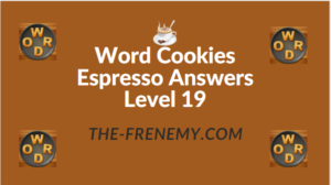 Word Cookies Espresso Answers Level 19