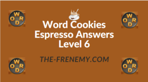 Word Cookies Espresso Answers Level 6