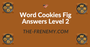 Word Cookies Fig Answers Level 2
