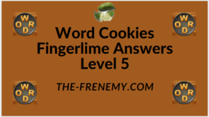 Word Cookies Fingerlime Level 5 Answers