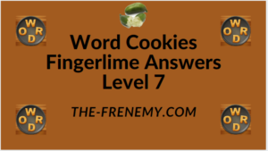 Word Cookies Fingerlime Level 7 Answers