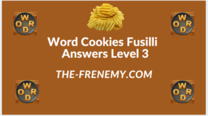 Word Cookies Fusilli Level 3 Answers
