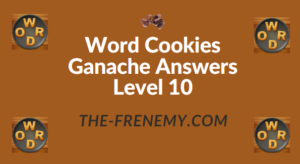 Word Cookies Ganache Answers Level 10