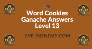 Word Cookies Ganache Answers Level 13