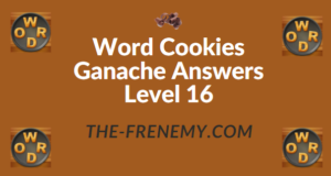 Word Cookies Ganache Answers Level 16