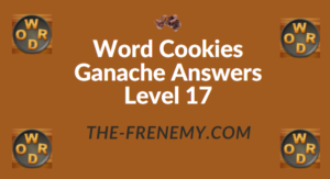 Word Cookies Ganache Answers Level 17