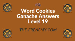 Word Cookies Ganache Answers Level 19