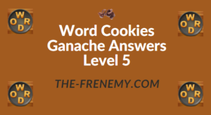 Word Cookies Ganache Answers Level 5