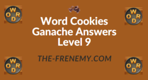 Word Cookies Ganache Answers Level 9