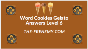 Word Cookies Gelato Level 6 Answers