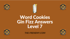 Word Cookies Gin Fizz Answers Level 7