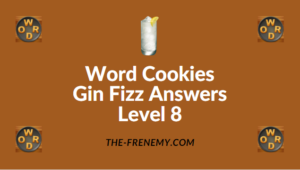 Word Cookies Gin Fizz Answers Level 8