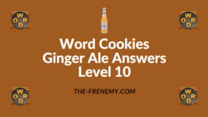 Word Cookies Ginger Ale Answers Level 10