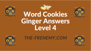 Word Cookies Ginger Answers Level 4