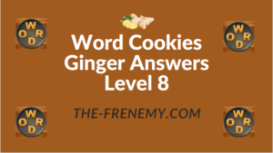Word Cookies Ginger Answers Level 8
